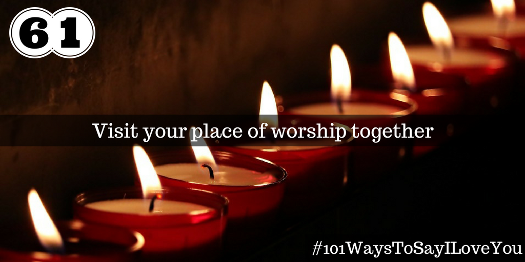 Visit your place of worship together